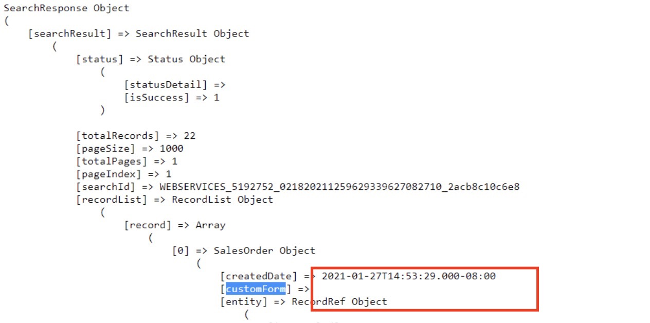 RE: Netsuite API saved search result not returing CustomForm Value
